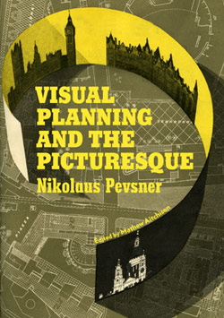 "Painterly Urban Planning: Nikolaus Pevsner's ""Visual Planning and the Picturesque"""