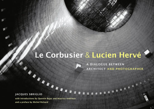 """The Photographer with the Soul of an Architect"": Lucien Hervé"