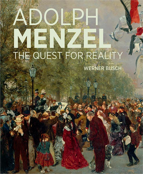 Cover for Adolph Menzel: The Quest for Reality featuring painting of people and trees