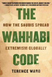 PODCAST: Wahhabism's Global Consequences with Terence Ward