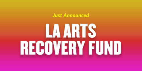 New $38.5M Fund for L.A. Arts Pandemic Recovery