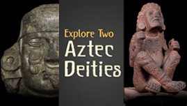 Explore two Aztec deities in this interactive.