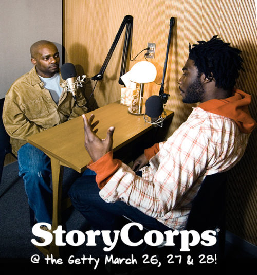 Participate in StoryCorps at the Getty