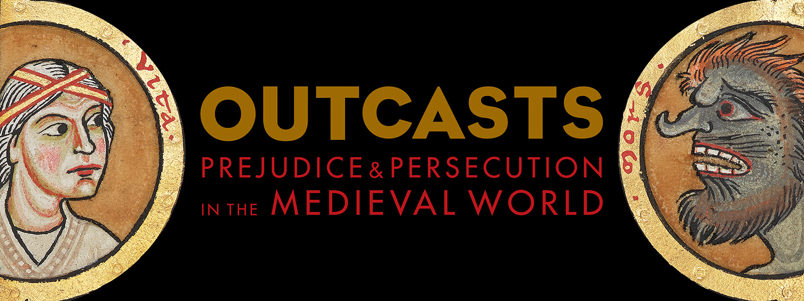 "Decorative banner with details of a medieval manuscript and text reading ""Outcasts: Prejudice & Persecution in the Medieval World"""