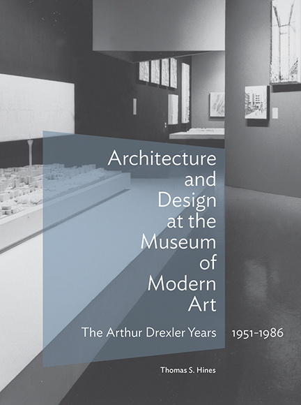 Cover for Thomas Hines' book Architecture and Design at the Museum of Modern Art. Black and white photograph of an architecture exhibition with a blue overlaid box that contains the book's title.