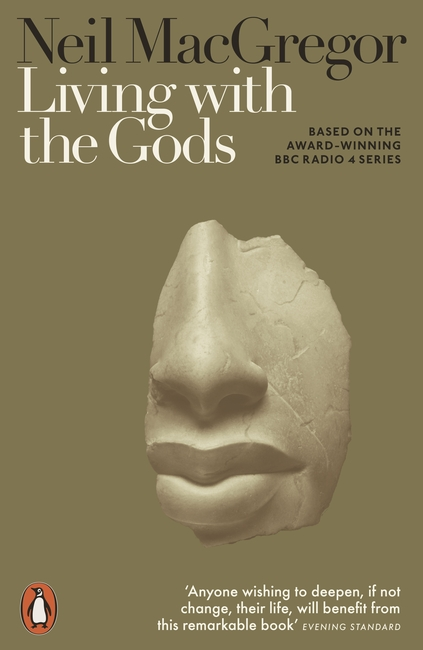 Book cover for Neil MacGregor's Living with the Gods. Features a fragment of a face of a sculpture on a green-gold background.