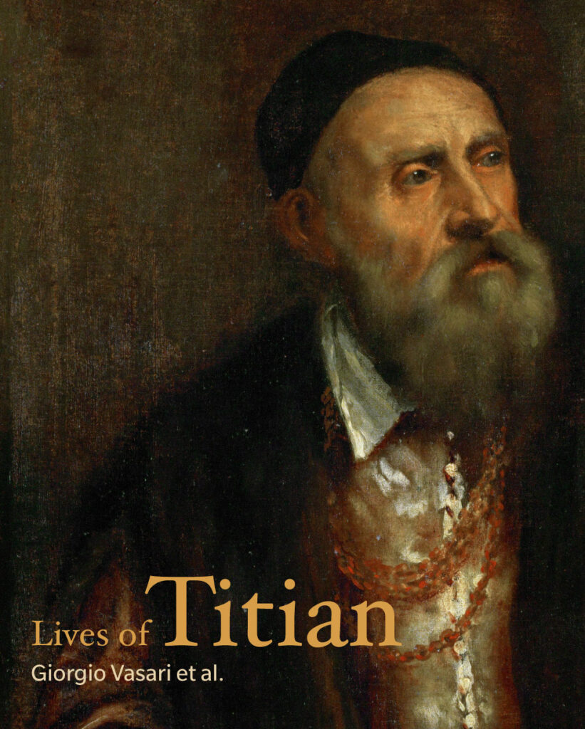 "Painting of Titian as an old man, with a grey beard, looking to the right. This is a book cover with text ""Lives of Titian"" and author names below."