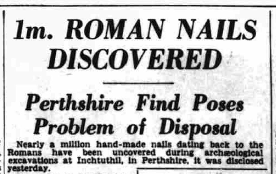 1m. Roman Nails Discovered. Perthshire Find Poses Problem of Disposal