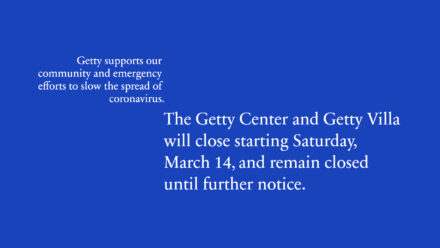 Getty Center and Villa Close to Support Emergency Efforts against Coronavirus