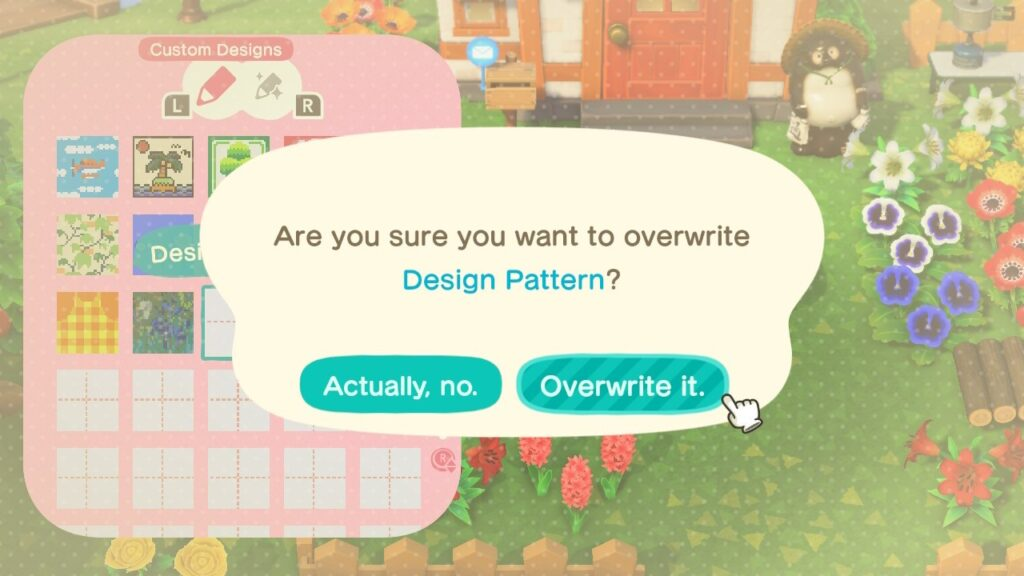 "Screenshot of Animal Crossing, a system prompt reads ""Are you sure you want to overwrite 'Design Pattern?"" And user selecting ""Overwrite it."""