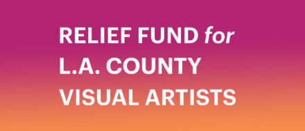 Los Angeles Funders Unite to Create Relief Fund for Visual Artists