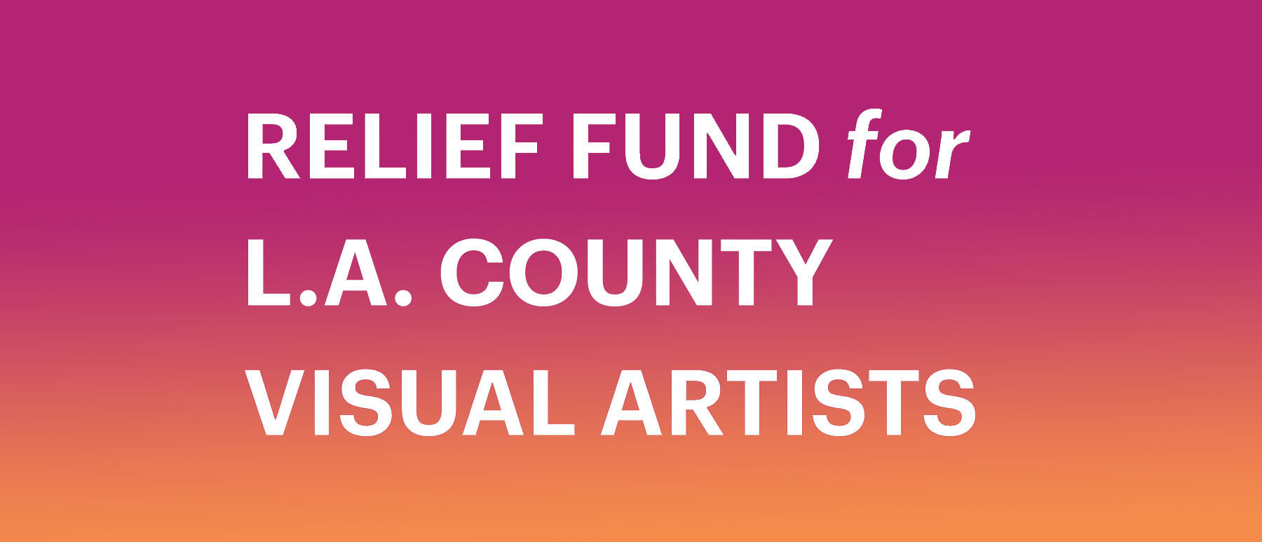 Banner with text that says relief fund for LA county visual artists