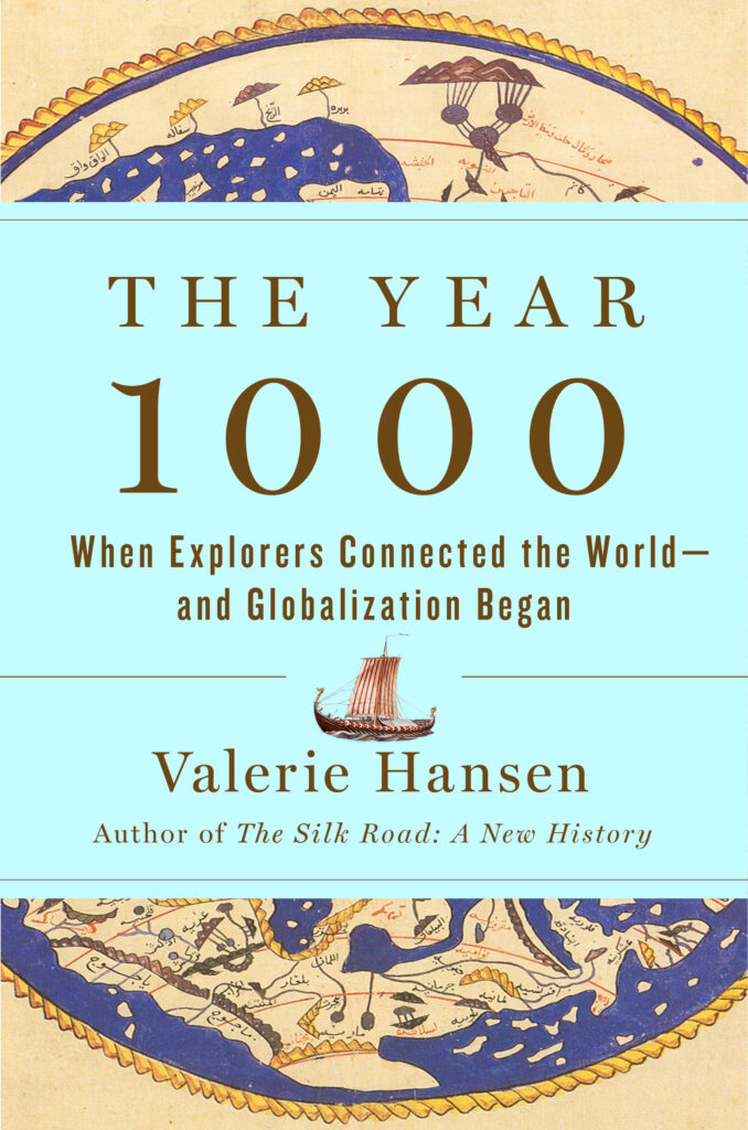Book cover for The Year 1000: When Explorers Connected the World―and Globalization Began by Valerie Hansen