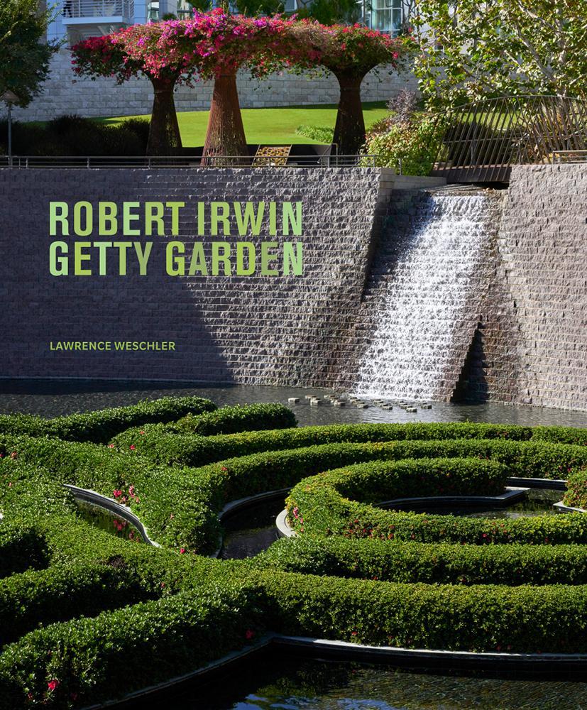 Book cover of Robert Irwin Getty Garden featuring photo of Getty Garden