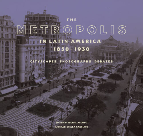 PODCAST: A Century of Change for Latin American Metropolises, 1830–1930